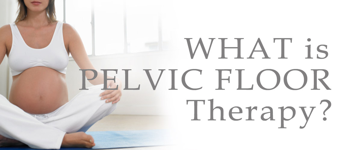 FAQs What is Pelvic Floor Therapy?